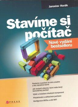 Stavíme si počítač - Jaroslav Horák
