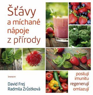 Šťávy a míchané nápoje z přírody - David Frej, Zrůstková Radmila