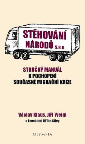 Stěhování národů s.r.o. - Stručný manuál k pochopení současné migrační krize - Václav Klaus, Jiří Weigl