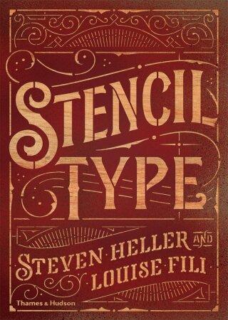 Stencil Type - Steven Heller, Louise Fili