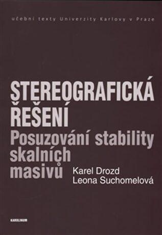 Stereografická řešení - Karel Drozd, Leona Suchomelová