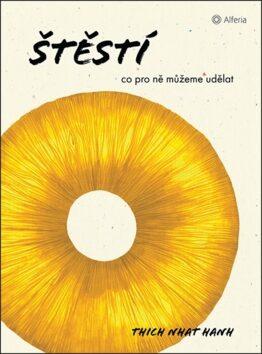 Štěstí - Thich Nhat Hanh