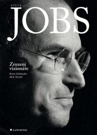 Steve Jobs: Zrození vizionáře - Brent Schlender
