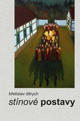 Stínové postavy - Břetislav Ditrych