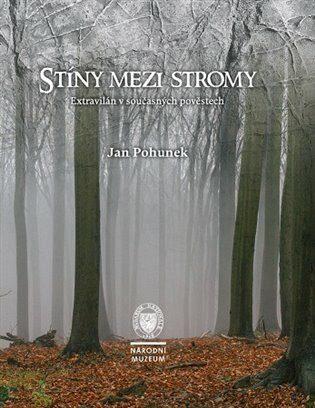 Stíny mezi stromy - Jan Pohunek