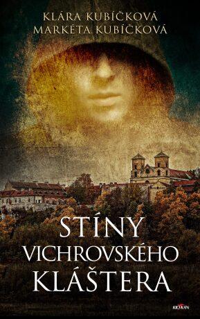 Stíny Vichrovského kláštera - Klára Kubíčková, Markéta Kubíčková
