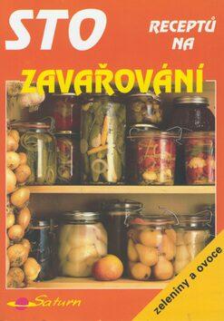 Sto receptů na zavařování zeleniny a ovoce -