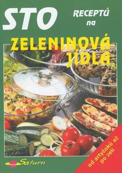 Sto receptů na zeleninová jídla - Jana Boulová