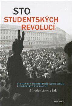 Sto studentských revolucí - Miroslav Vaněk