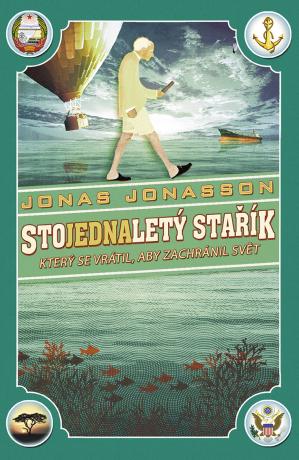 Stojednaletý stařík, který se vrátil, aby zachránil svět - Jonas Jonasson