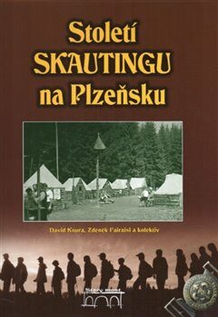 Století Skautingu na Plzeňsku - Kolektiv