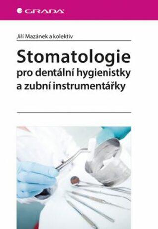 Stomatologie pro dentální hygienistky - Jiří Mazánek