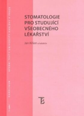 Stomatologie pro studující všeobecného lékařství - Jan Kilián