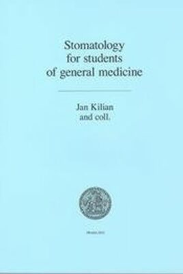 Stomatology for students of general medicine - Jan Kilián