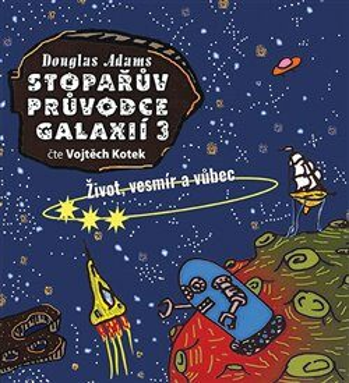 Stopařův průvodce Galaxií 3. - audiokniha
