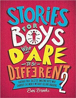 Stories for Boys Who Dare to be Different 2 - Ben Brooks