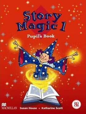 Story Magic Level 1: Pupil´s Book - Susan House