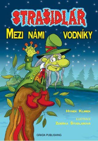 Strašidlář - Mezi námi vodníky - Hynek Klimek, Zdeňka Študlarová