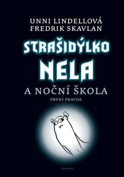 Strašidýlko Nela a Noční škola - Unni Lindellová; Fredrik Skavlan