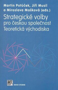 Strategické volby pro českou společnost - Martin Potůček
