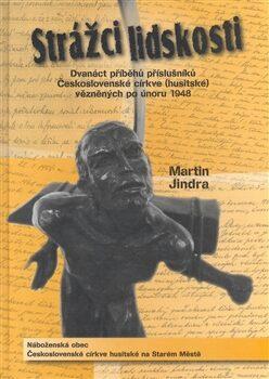 Strážci lidskosti - Martin Jindra