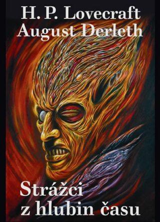 Strážci z hlubin času - August Derleth, Howard P. Lovecraft