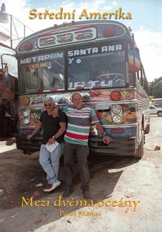 Střední Amerika: Mezi dvěma oceány - Maňas Pavel