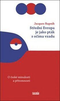 Střední Evropa je jako pták s očima vzadu - Jacques Rupnik