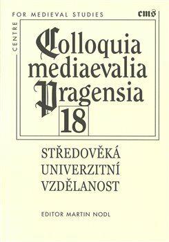 Středověká univerzitní vzdělanost - Martin Nodl