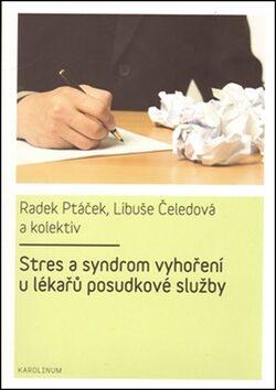 Stres a syndrom vyhoření u lékařů posudkové služby - Libuše Čeledová, Radek Ptáček