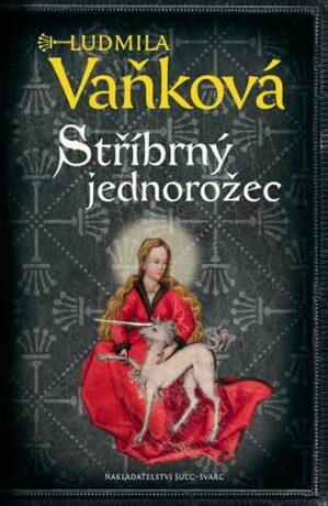 Stříbrný jednorožec - Ludmila Vaňková