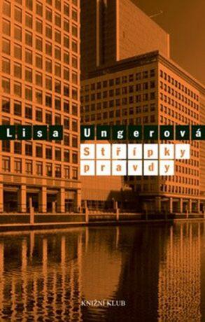 Střípky pravdy - Ungerová Lisa