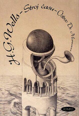 Stroj času / Ostrov Dr. Moreaua - Herbert George Wells, Jana Mertinová
