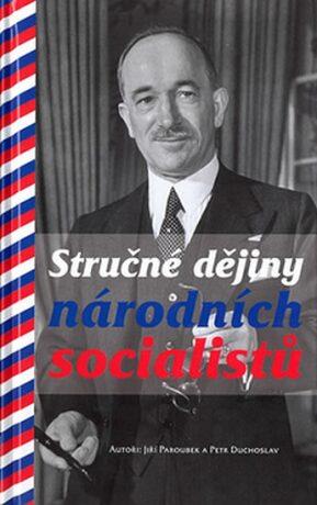 Stručné dějiny národních socialistů - Jiří Paroubek, Duchoslav Petr