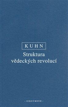Struktura vědeckých revolucí - T. S. Kuhn,