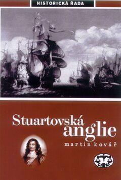 Stuartovská Anglie - Martin Kovář