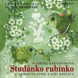 Studánko rubínko - Jan Kudláček, Jiřina Rákosníková