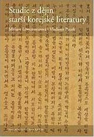 Studie z dějin starší korejské literatury - Miriam Löwensteinová