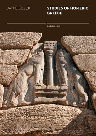 Studies of Homeric Greece - Jan Bouzek