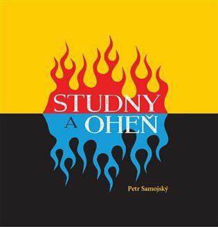 Studny a oheň - Petr Samojský, Dana Lightsey