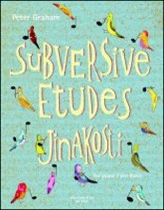 Subversive Etudes Jinakosti - Peter Graham