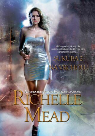 Sukuba 2 Na vrcholu - Richelle Mead