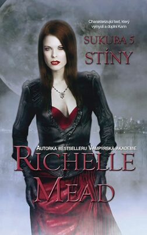 Sukuba 5 Stíny - Richelle Mead