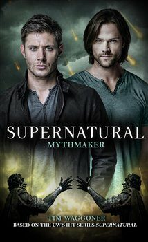 Supernatural - Mythmaker (Supernatural 14) - Waggoner