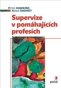 Supervize v pomáhajících profesích - Peter Hawkins, Robin Shohet