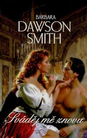 Sváděj mě znovu - Smith Barbara Dawson