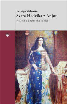 Svatá Hedvika z Anjou - Jadwiga Stabińska