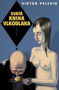 Svatá kniha vlkodlaka - Viktor Pelevin