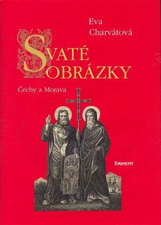 Svaté obrázky Čechy a Morava - Charvátová Eva