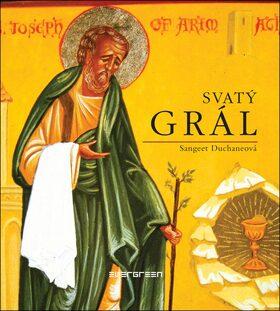 Svatý grál - Sangeet Duchaneová